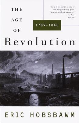 The Age of Revolution By Hobsbawm, E. J.
