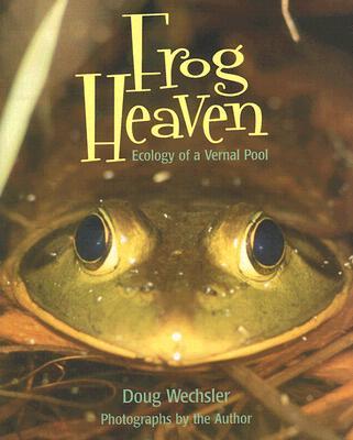 Frog Heaven By Wechsler, Doug/ Wechsler, Doug (ILT)